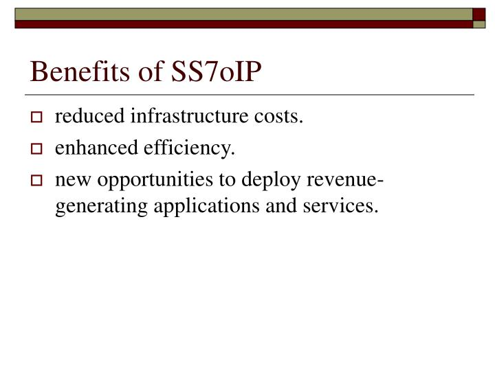 Benefits of SS7oIP