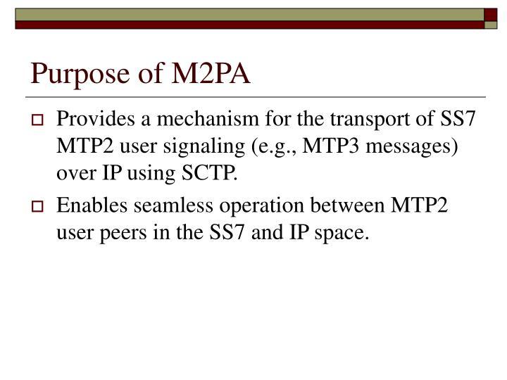 Purpose of M2PA