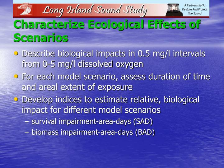 Characterize Ecological Effects of Scenarios