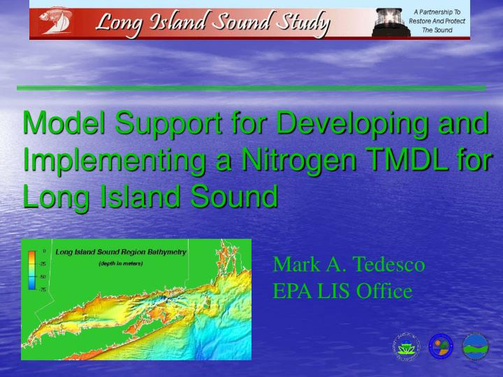 Model Support for Developing and Implementing a Nitrogen TMDL for Long Island Sound