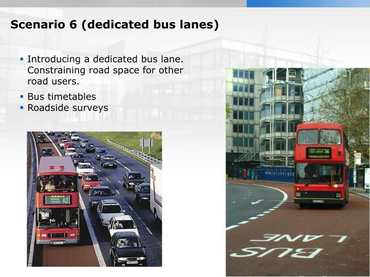 Introducing a dedicated bus lane. Constraining road space for other road users.