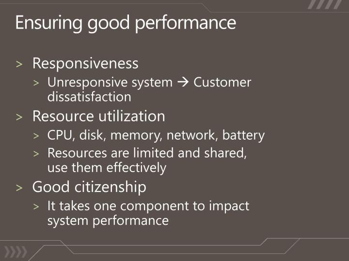 Ensuring good performance