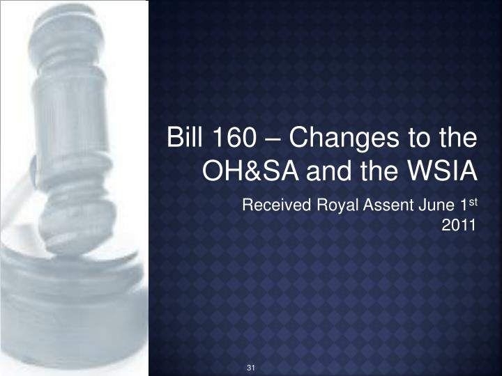 Bill 160 – Changes to the OH&SA and the WSIA