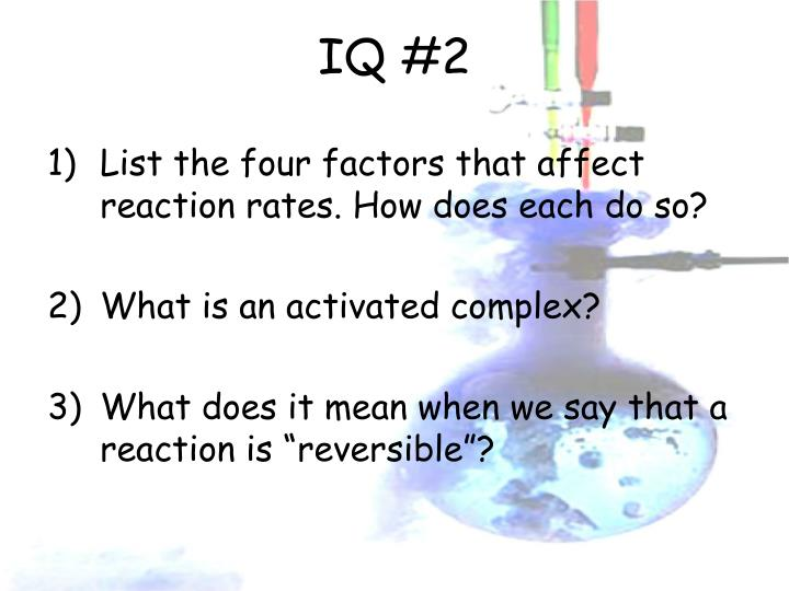 List the four factors that affect reaction rates. How does each do so?