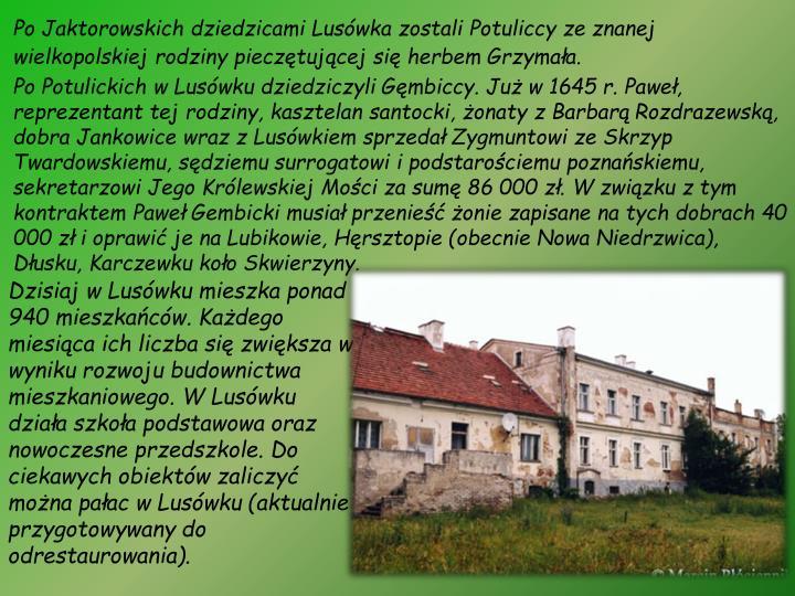 Po Jaktorowskich dziedzicami Lusówka zostali Potuliccy ze znanej