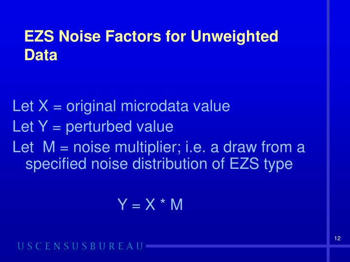 EZS Noise Factors for Unweighted Data