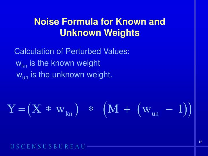 Noise Formula for Known and Unknown Weights