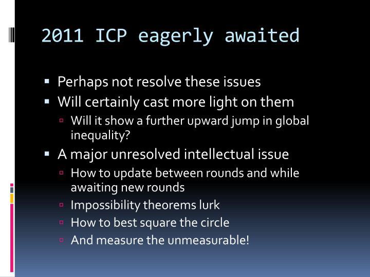 2011 ICP eagerly awaited