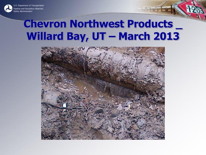 Chevron Northwest Products _ Willard Bay, UT – March 2013