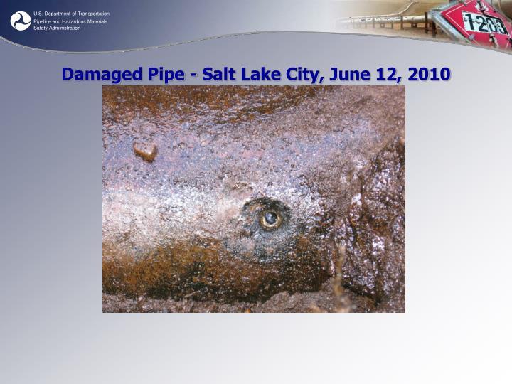 Damaged Pipe - Salt Lake City, June 12, 2010