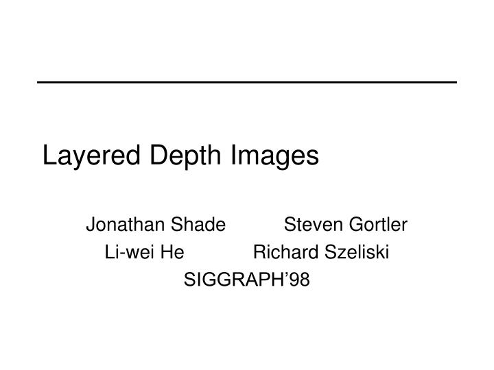Layered Depth Images
