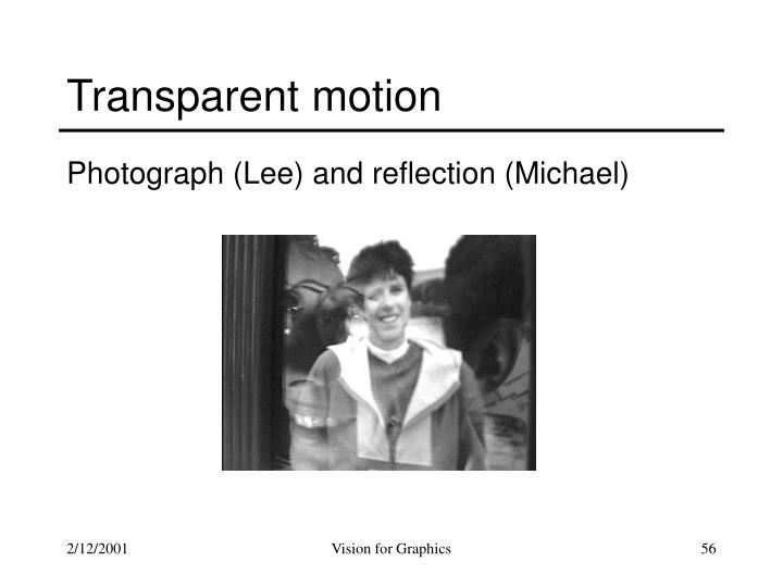 Transparent motion