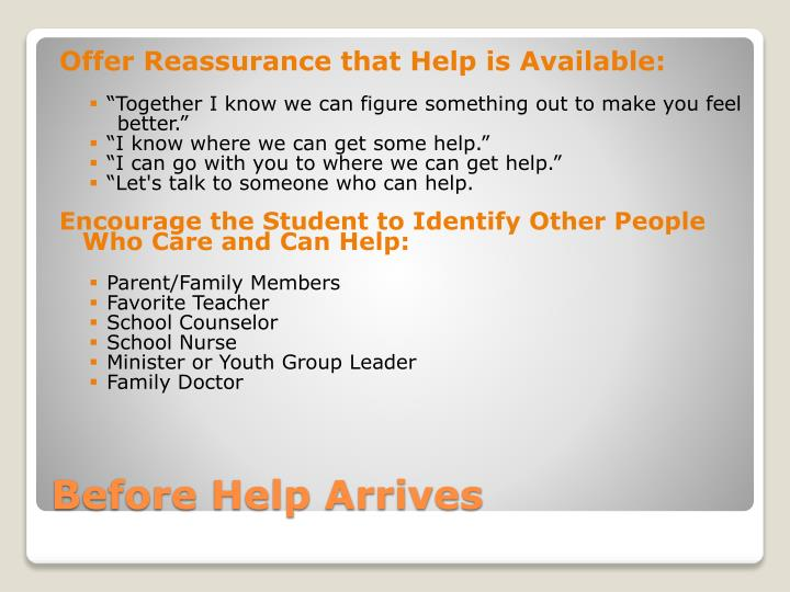 Offer Reassurance that Help is Available: