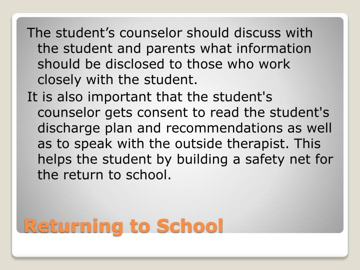 The student's counselor should discuss with the student and parents what information should be disclosed to those who work closely with the student.
