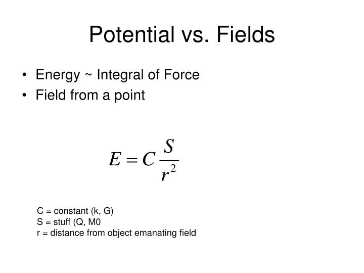 Potential vs. Fields