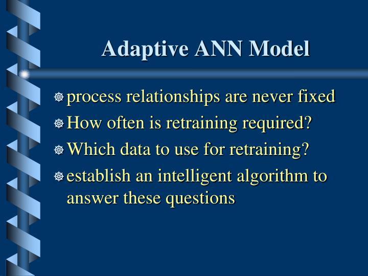 Adaptive ANN Model