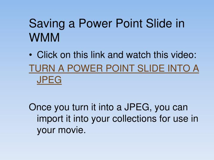 Saving a Power Point Slide in WMM