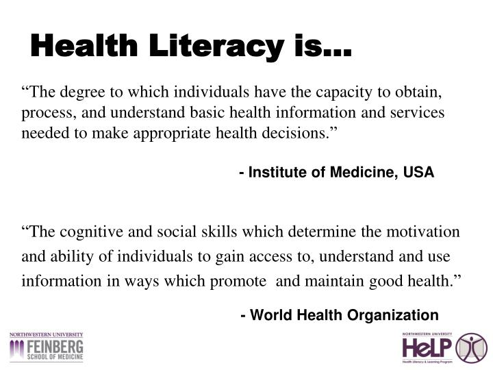 Health Literacy is…