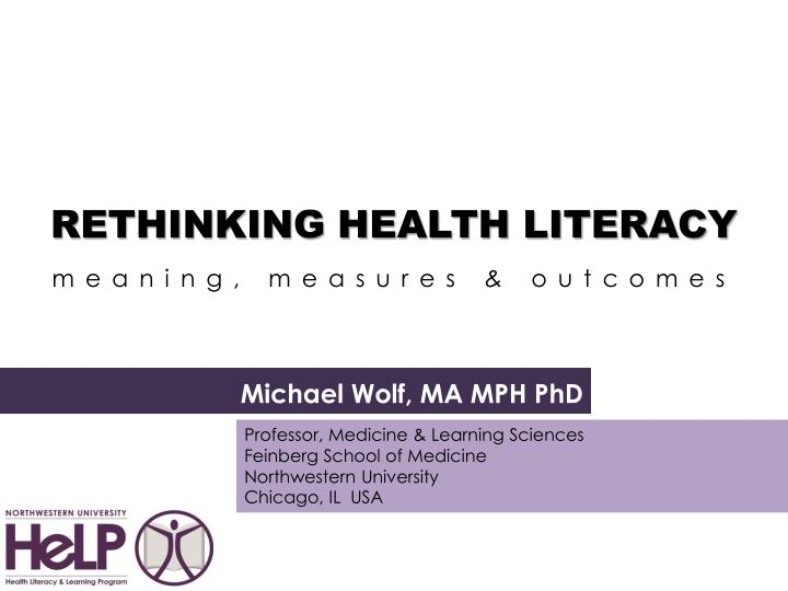 Rethinking health literacy a meaning measures outcomes