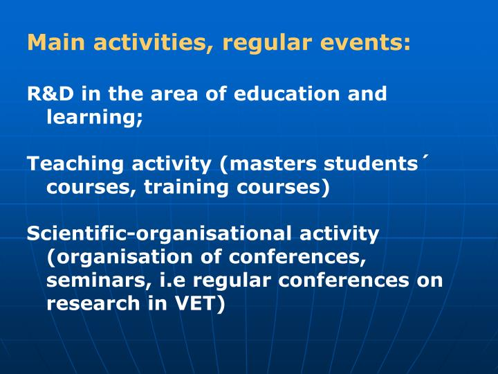 Main activities, regular events