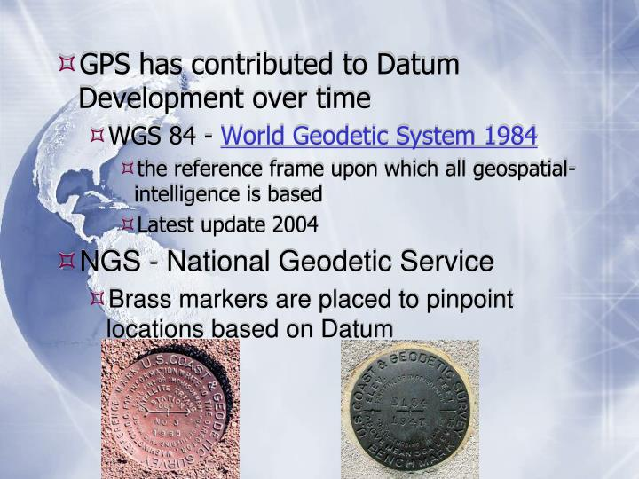 GPS has contributed to Datum Development over time