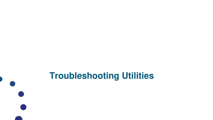 Troubleshooting Utilities