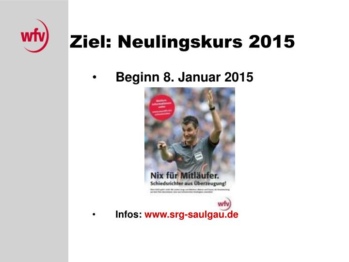 Ziel: Neulingskurs 2015