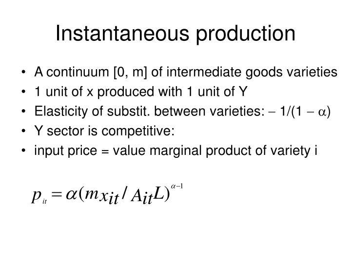 Instantaneous production