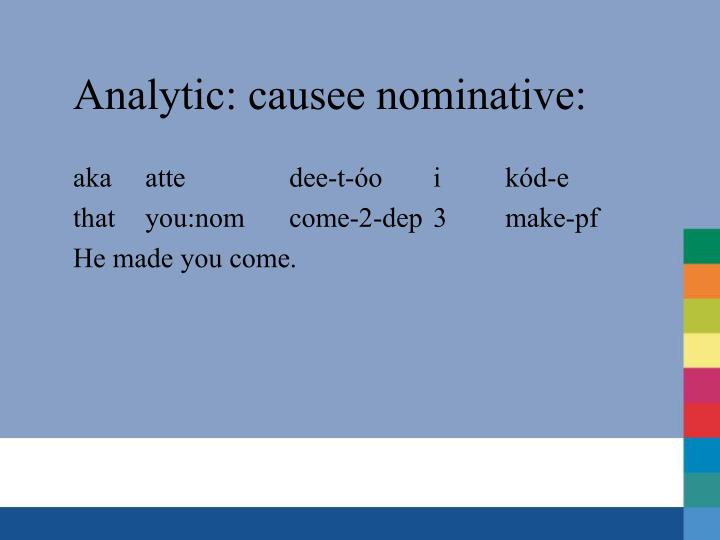 Analytic: causee nominative: