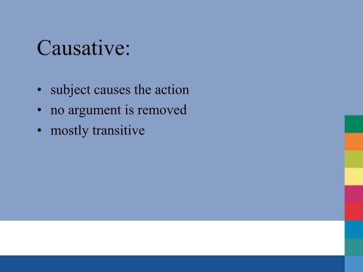 Causative: