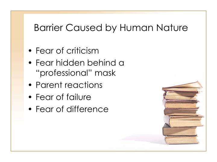 Barrier Caused by Human Nature