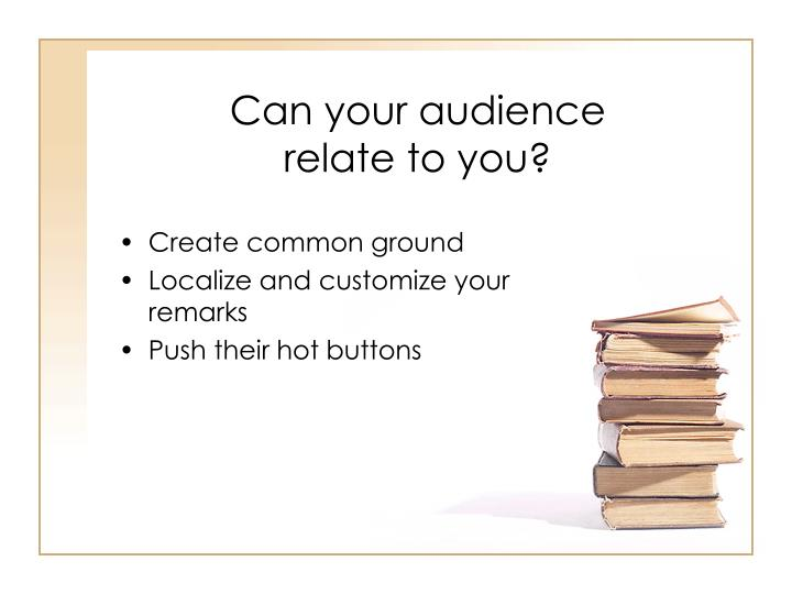 Can your audience