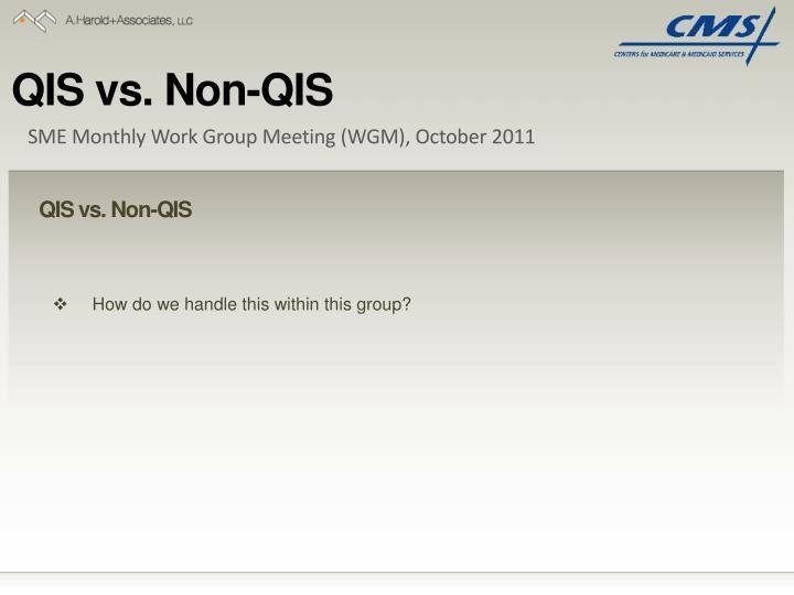 QIS vs. Non-QIS