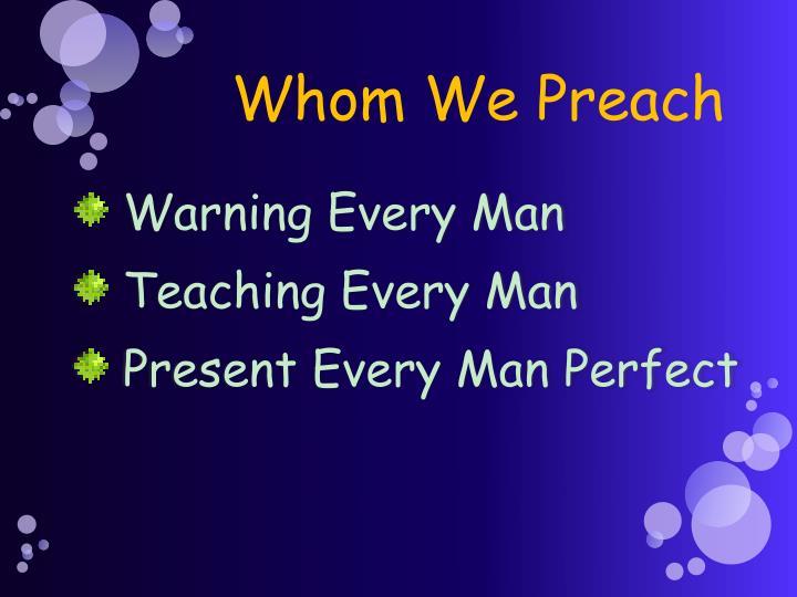 Whom We Preach