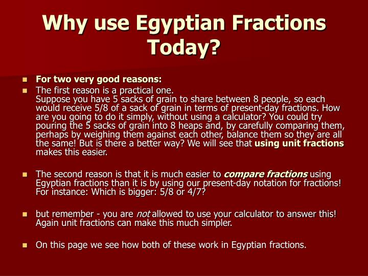 Why use Egyptian Fractions Today?