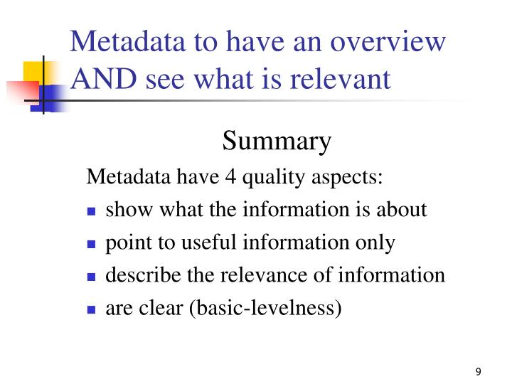 Metadata to have an overview AND see what is relevant