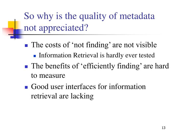 So why is the quality of metadata not appreciated?