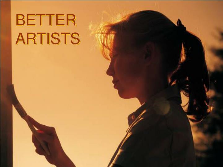 BETTER ARTISTS