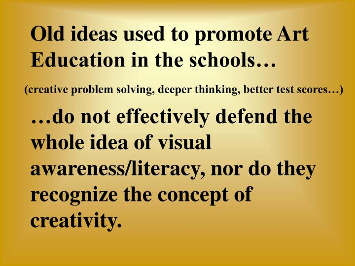 Old ideas used to promote Art Education in the schools…
