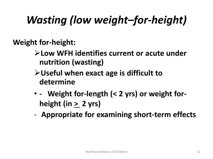 Wasting (low weight–for-height)