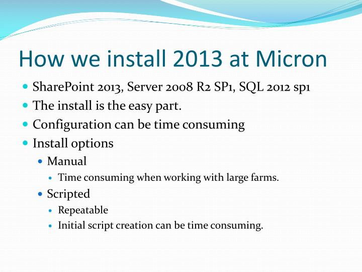 How we install 2013 at Micron