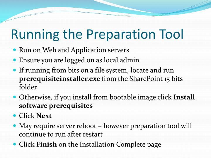 Running the Preparation Tool