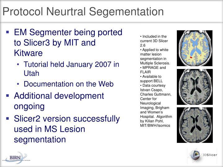 Protocol Neurtral Segementation