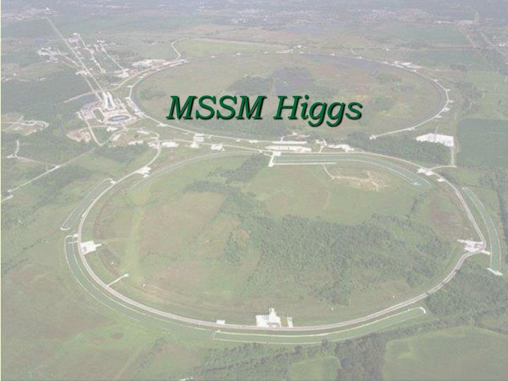 MSSM Higgs
