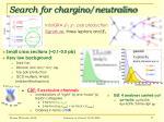 search for chargino neutralino