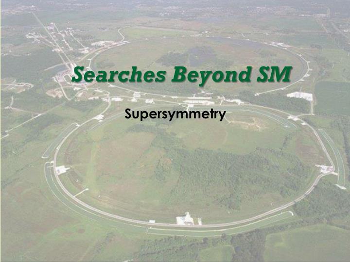 Searches Beyond SM