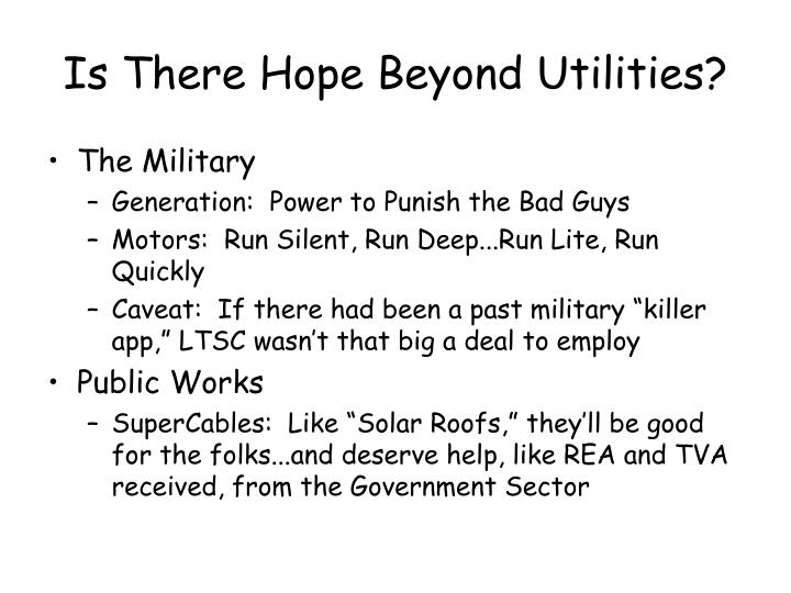 Is There Hope Beyond Utilities?