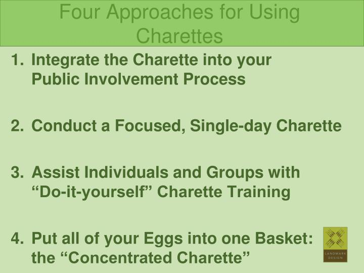 Four Approaches for Using Charettes