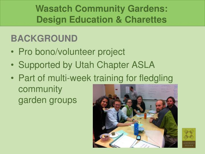 Wasatch Community Gardens:                         Design Education &