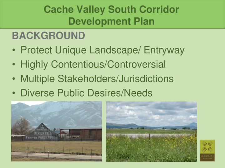 Cache Valley South Corridor                     Development Plan